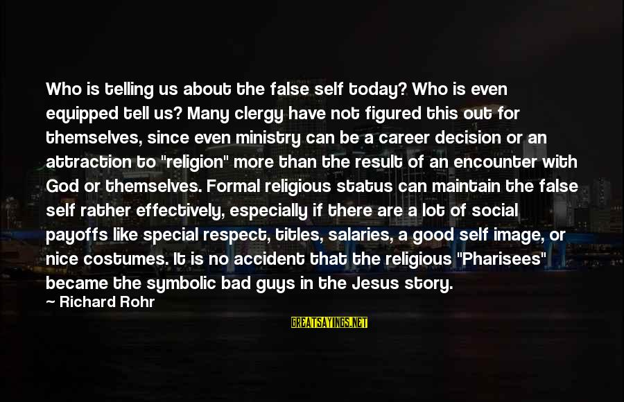Story Titles In Sayings By Richard Rohr: Who is telling us about the false self today? Who is even equipped tell us?