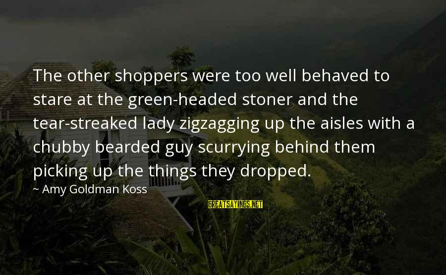 Streaked Sayings By Amy Goldman Koss: The other shoppers were too well behaved to stare at the green-headed stoner and the