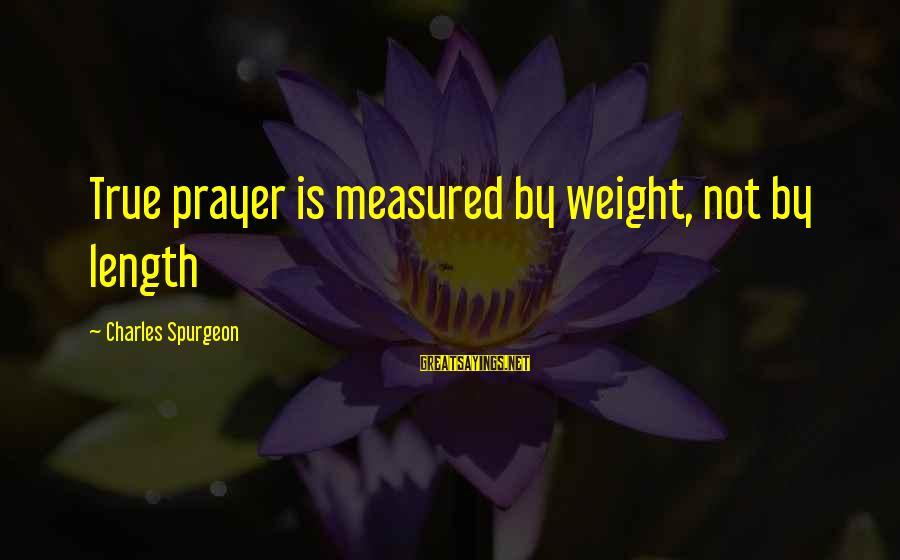 Street Urchin Sayings By Charles Spurgeon: True prayer is measured by weight, not by length