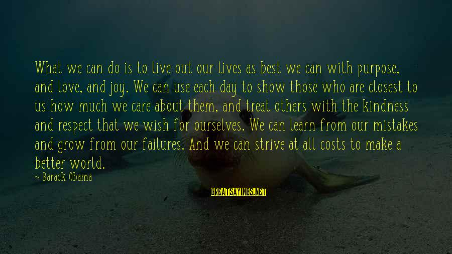 Strive To Learn Sayings By Barack Obama: What we can do is to live out our lives as best we can with