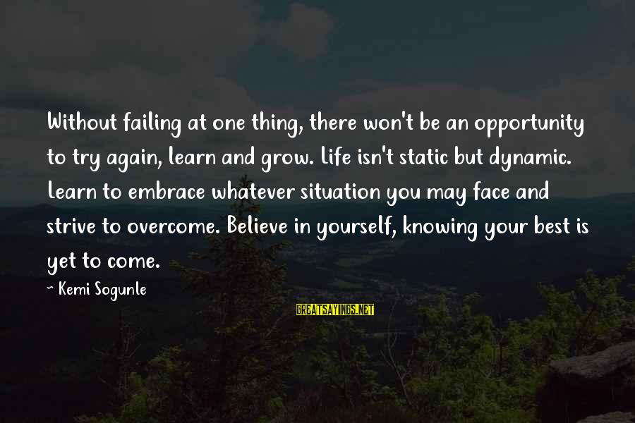 Strive To Learn Sayings By Kemi Sogunle: Without failing at one thing, there won't be an opportunity to try again, learn and