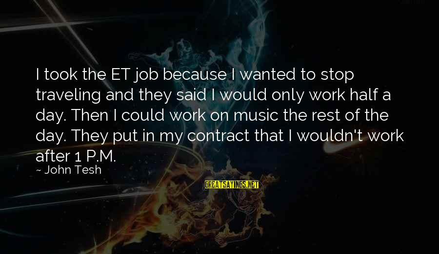 Strong Enough To Move On Sayings By John Tesh: I took the ET job because I wanted to stop traveling and they said I