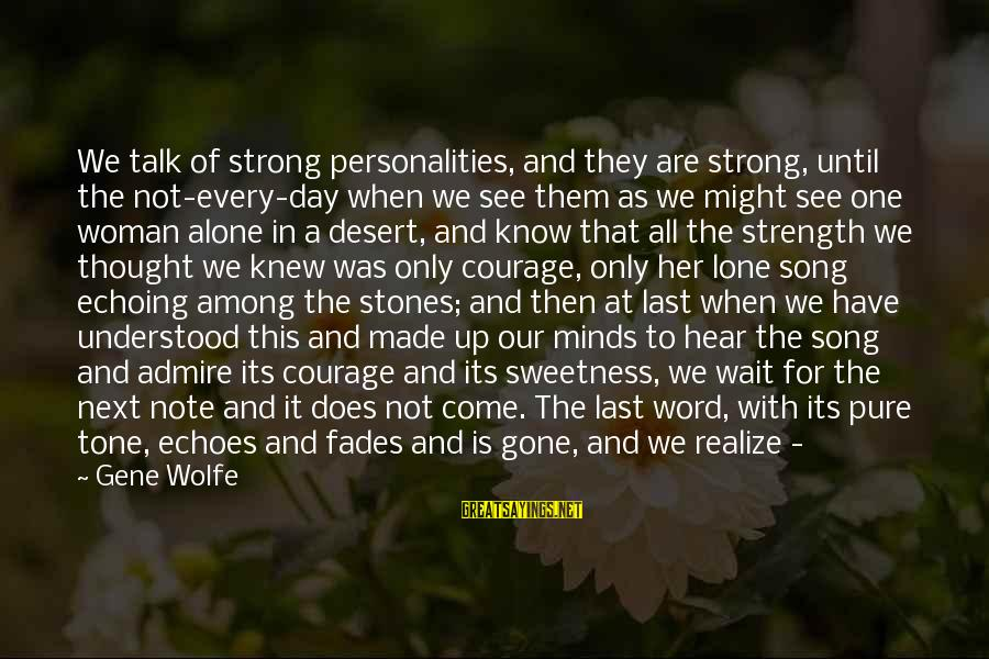 Strong Standing Sayings By Gene Wolfe: We talk of strong personalities, and they are strong, until the not-every-day when we see