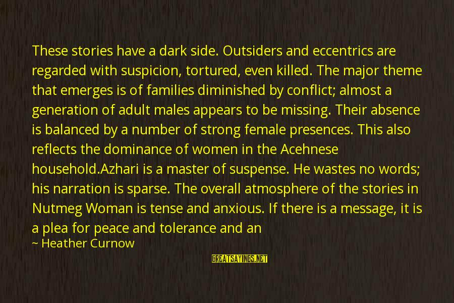 Strong Words For Sayings By Heather Curnow: These stories have a dark side. Outsiders and eccentrics are regarded with suspicion, tortured, even