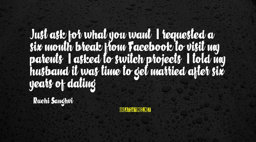 Stronghold Crusader Rat Sayings By Ruchi Sanghvi: Just ask for what you want. I requested a six-month break from Facebook to visit