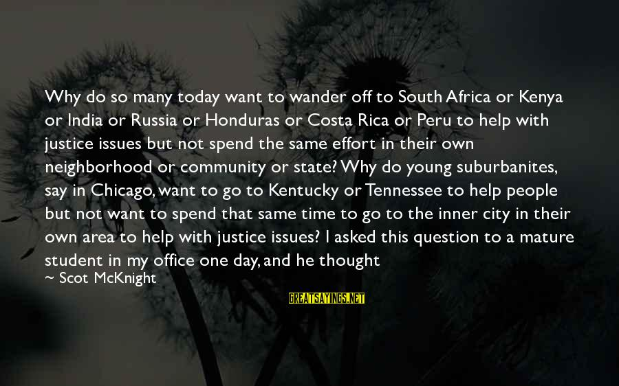 Student Experience Sayings By Scot McKnight: Why do so many today want to wander off to South Africa or Kenya or