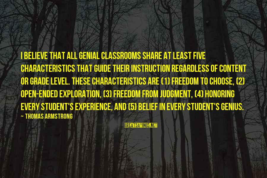 Student Experience Sayings By Thomas Armstrong: I believe that all genial classrooms share at least five characteristics that guide their instruction