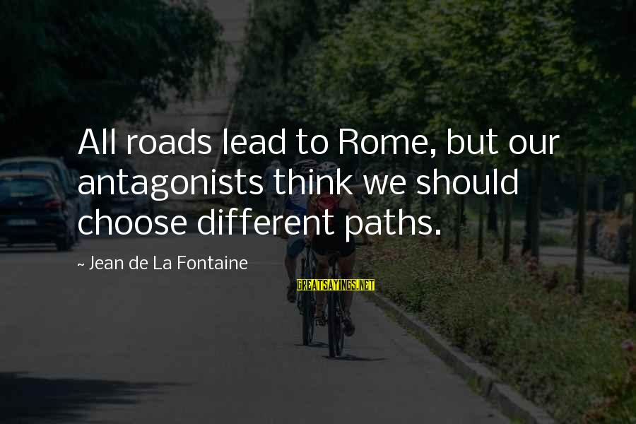 Studying Calculus Sayings By Jean De La Fontaine: All roads lead to Rome, but our antagonists think we should choose different paths.