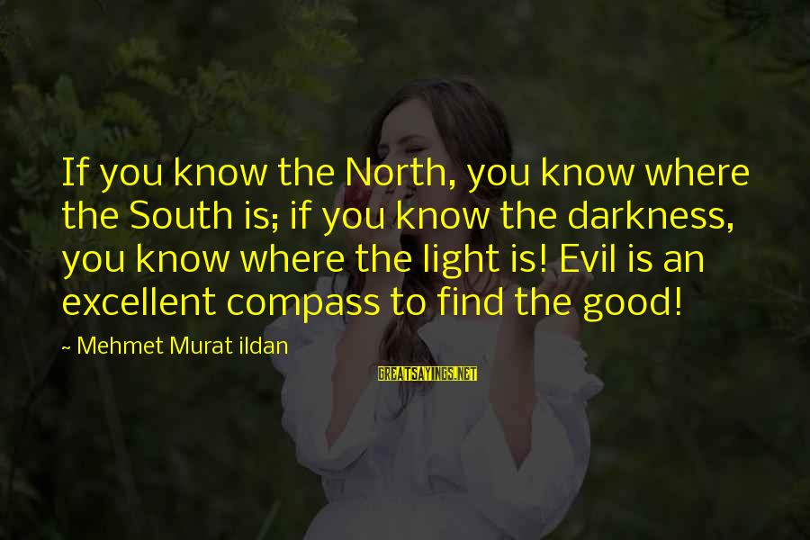 Stupid Anti Science Sayings By Mehmet Murat Ildan: If you know the North, you know where the South is; if you know the
