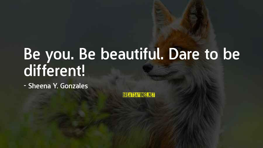 Stupid Anti Science Sayings By Sheena Y. Gonzales: Be you. Be beautiful. Dare to be different!