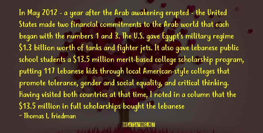 Stupid Public Sayings By Thomas L. Friedman: In May 2012 - a year after the Arab awakening erupted - the United States