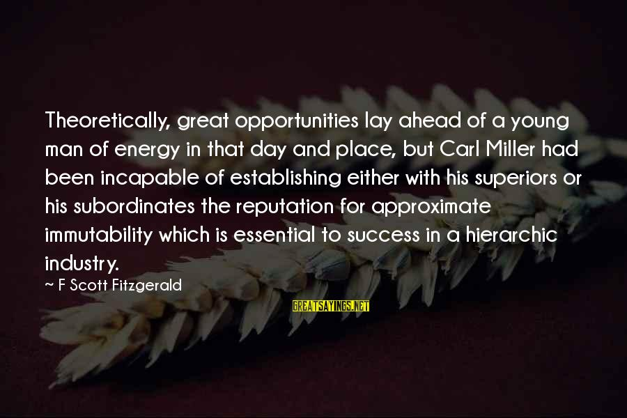 Subordinates Sayings By F Scott Fitzgerald: Theoretically, great opportunities lay ahead of a young man of energy in that day and