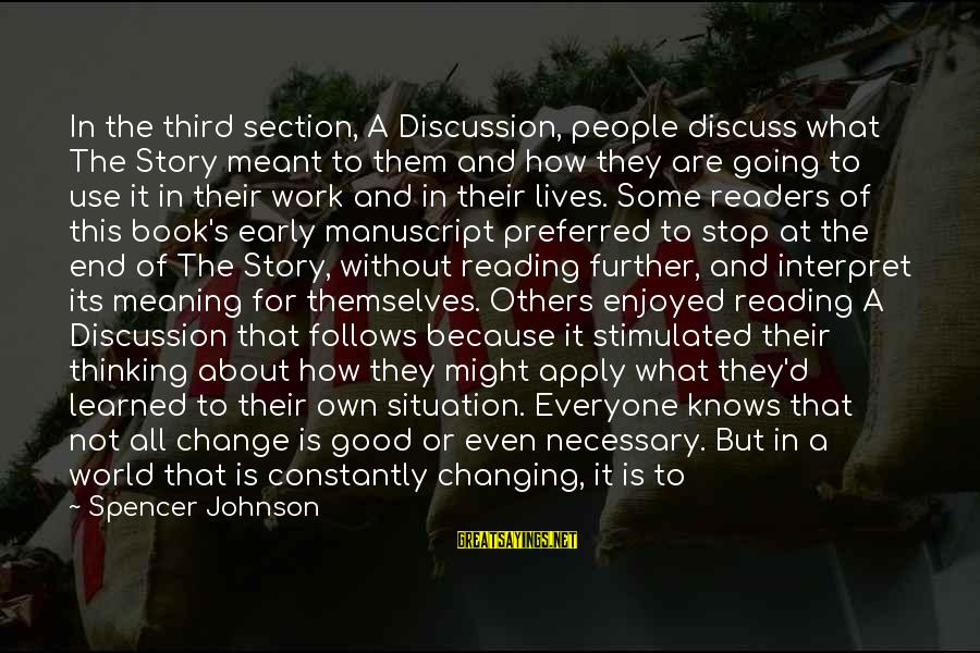 Success And Change Sayings By Spencer Johnson: In the third section, A Discussion, people discuss what The Story meant to them and