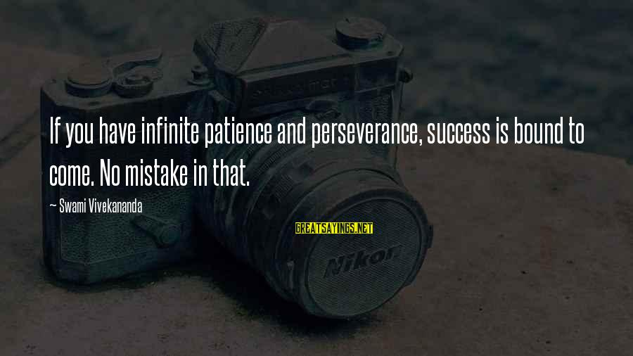Success And Patience Sayings By Swami Vivekananda: If you have infinite patience and perseverance, success is bound to come. No mistake in