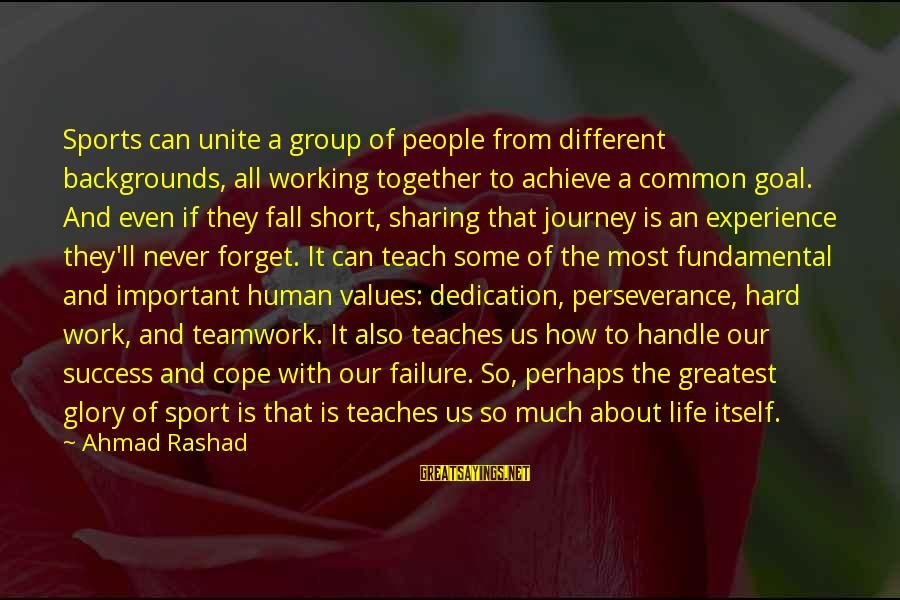 Success And Working Together Sayings By Ahmad Rashad: Sports can unite a group of people from different backgrounds, all working together to achieve