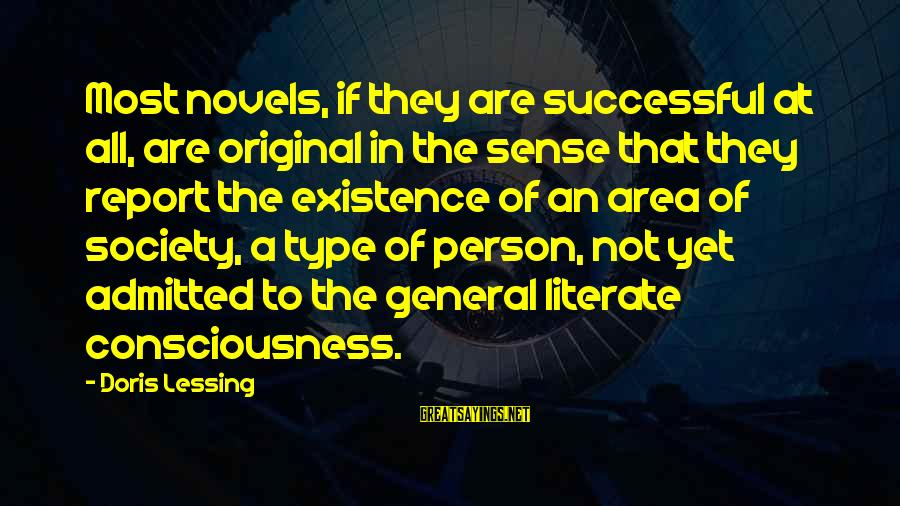 Successful Person Sayings By Doris Lessing: Most novels, if they are successful at all, are original in the sense that they
