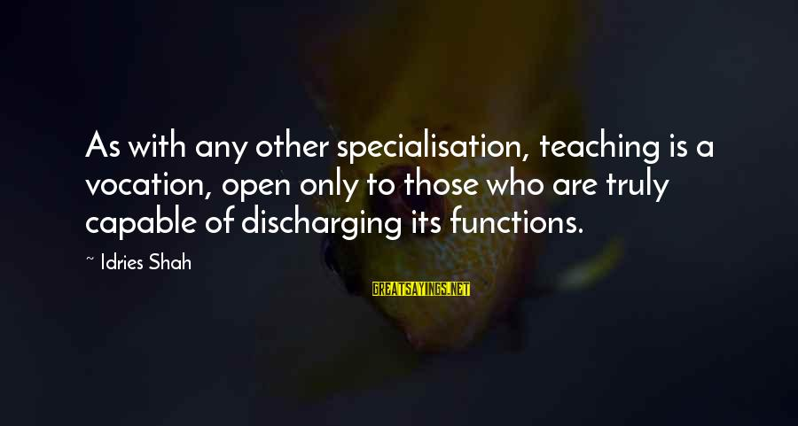 Sufi Sayings By Idries Shah: As with any other specialisation, teaching is a vocation, open only to those who are