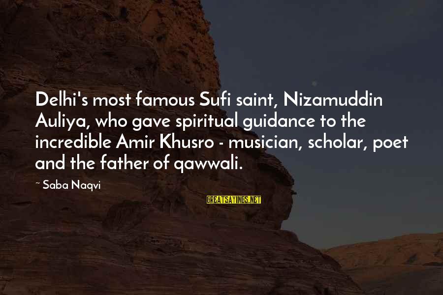 Sufi Sayings By Saba Naqvi: Delhi's most famous Sufi saint, Nizamuddin Auliya, who gave spiritual guidance to the incredible Amir