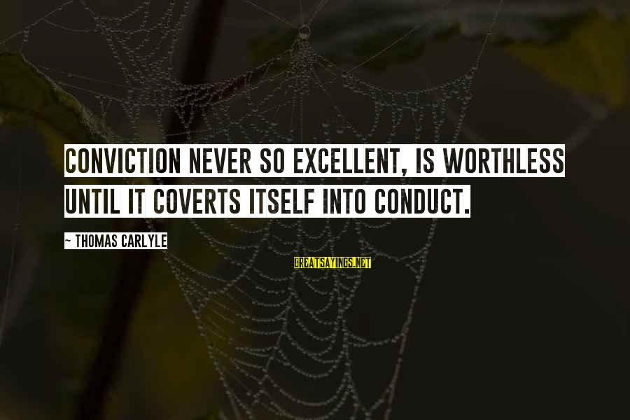 Sugar Daddies Movie Sayings By Thomas Carlyle: Conviction never so excellent, is worthless until it coverts itself into conduct.