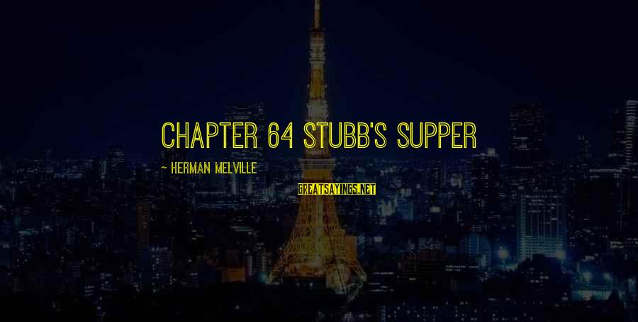 Suicidas Sayings By Herman Melville: CHAPTER 64 Stubb's Supper