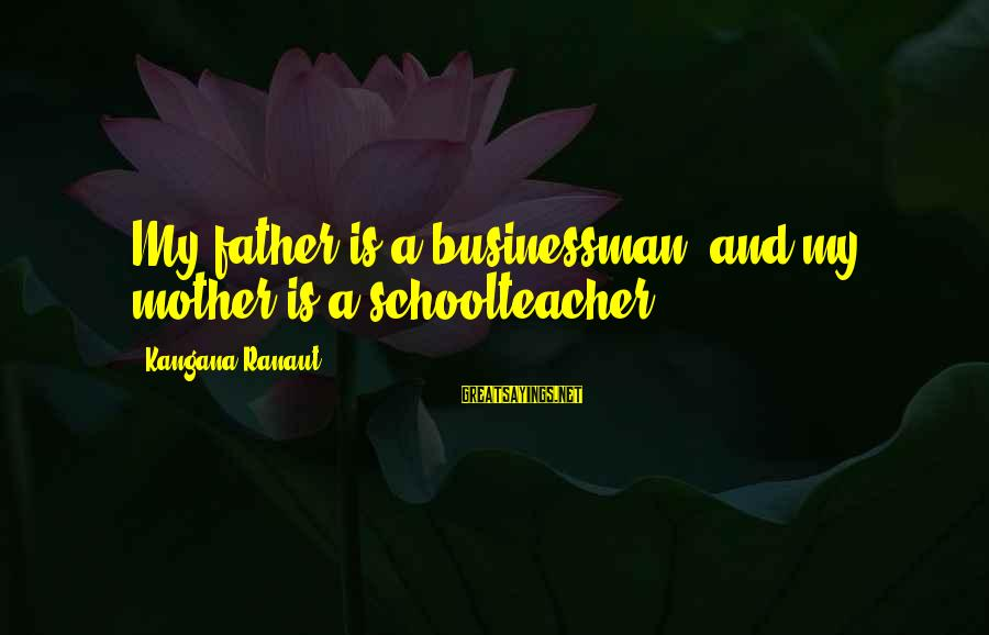 Summer Days Get Longer Sayings By Kangana Ranaut: My father is a businessman, and my mother is a schoolteacher.