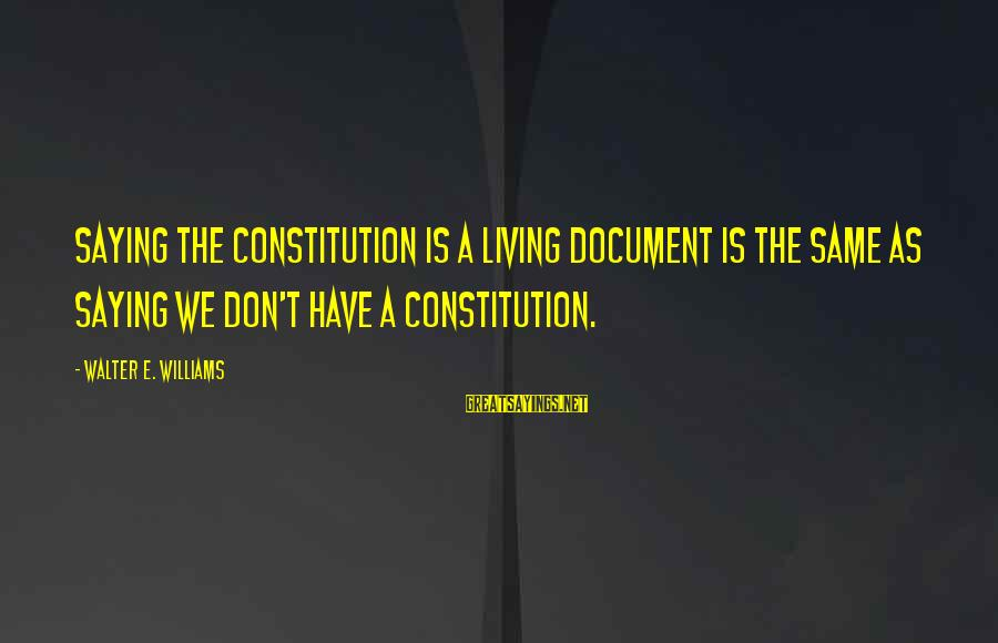 Summer Days Get Longer Sayings By Walter E. Williams: Saying the Constitution is a living document is the same as saying we don't have
