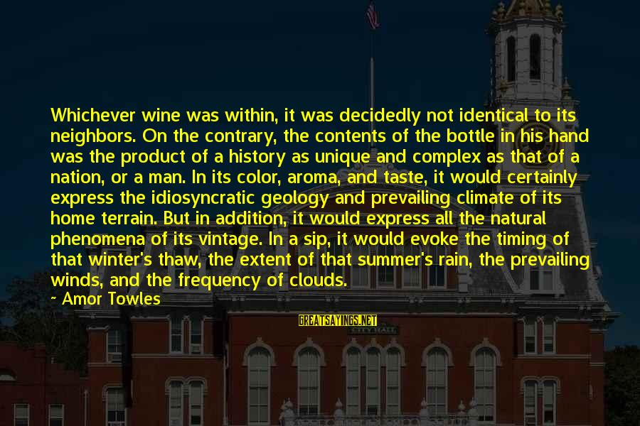 Summer Quotes And Sayings By Amor Towles: Whichever wine was within, it was decidedly not identical to its neighbors. On the contrary,