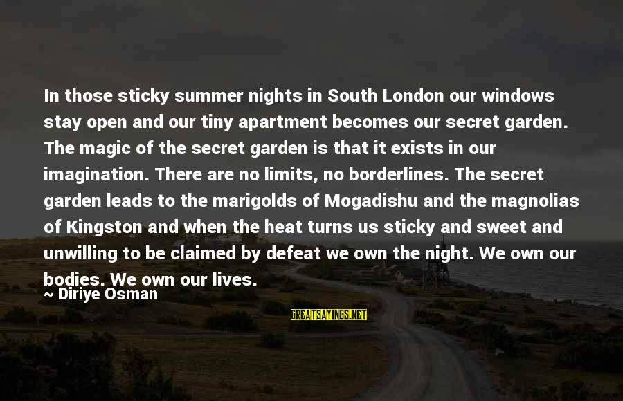 Summer Quotes And Sayings By Diriye Osman: In those sticky summer nights in South London our windows stay open and our tiny
