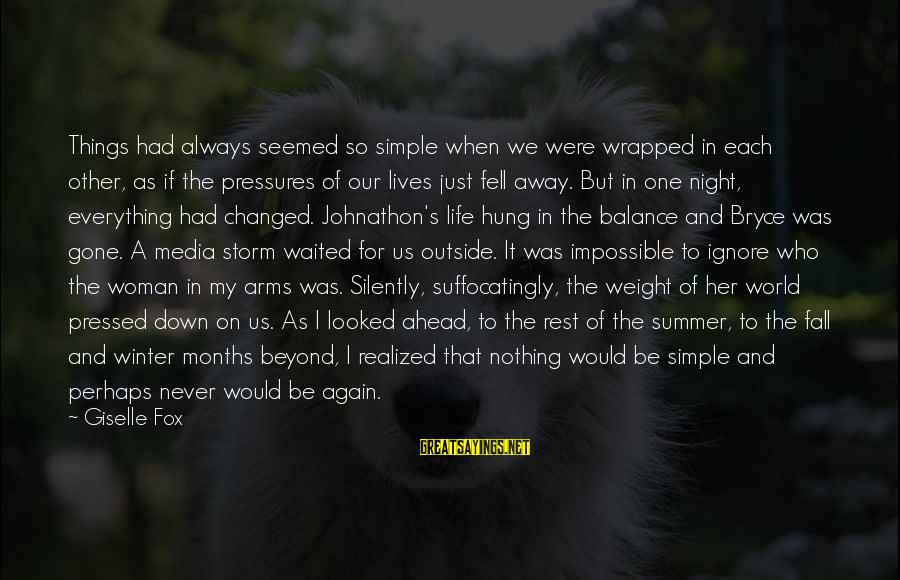 Summer Quotes And Sayings By Giselle Fox: Things had always seemed so simple when we were wrapped in each other, as if