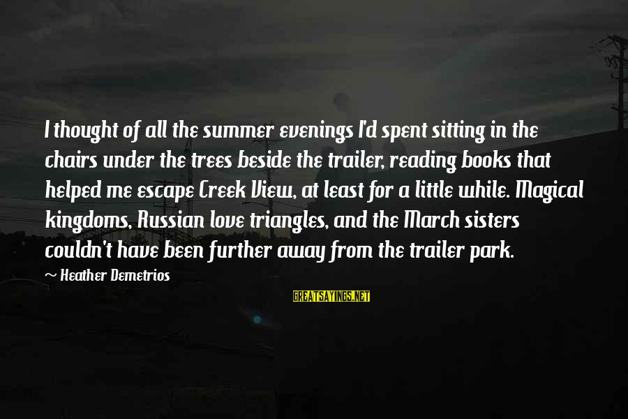 Summer Quotes And Sayings By Heather Demetrios: I thought of all the summer evenings I'd spent sitting in the chairs under the