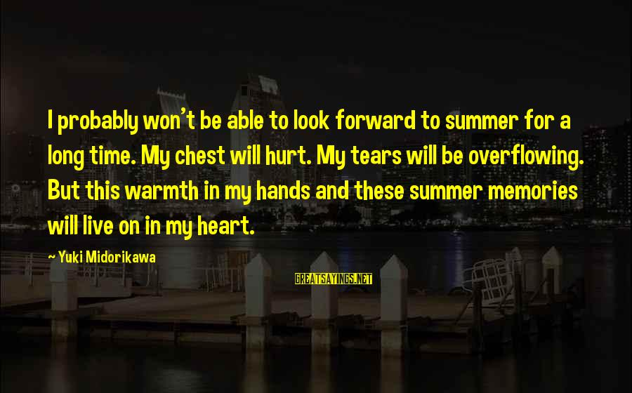 Summer Quotes And Sayings By Yuki Midorikawa: I probably won't be able to look forward to summer for a long time. My