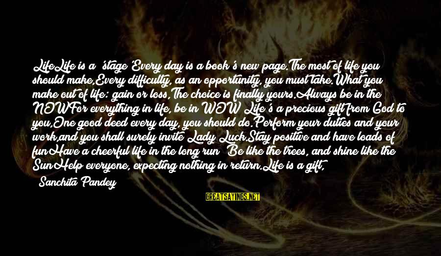 Sun God Sayings By Sanchita Pandey: LifeLife is a 'stage'Every day is a book's new page.The most of life you should