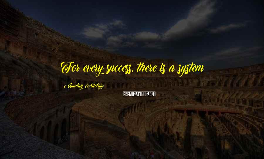Sunday Adelaja Sayings: For every success, there is a system