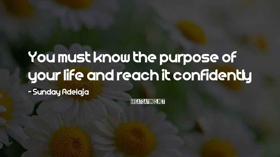 Sunday Adelaja Sayings: You must know the purpose of your life and reach it confidently