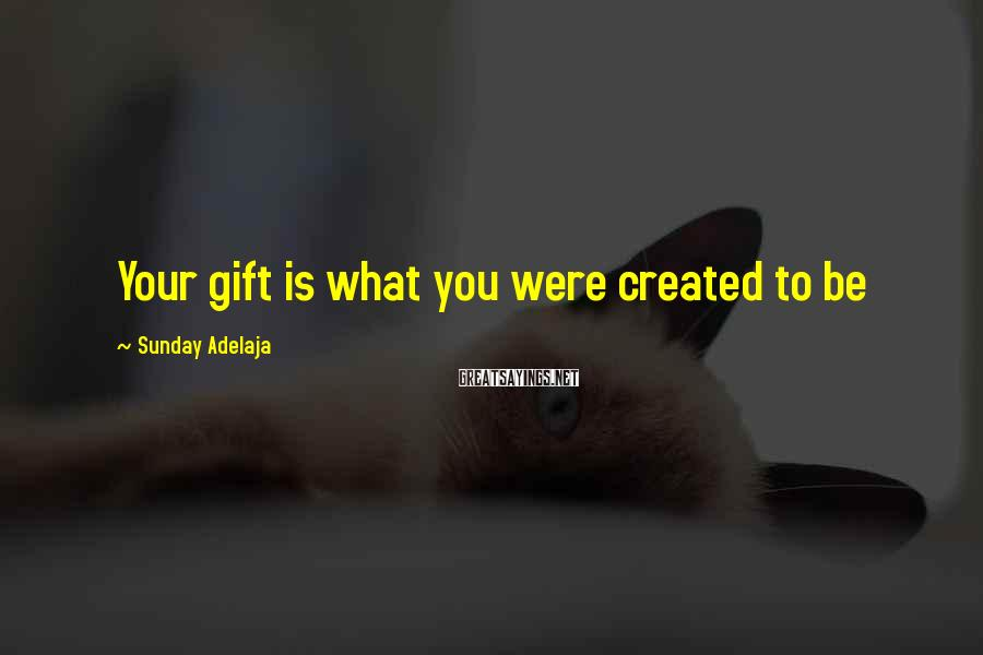 Sunday Adelaja Sayings: Your gift is what you were created to be