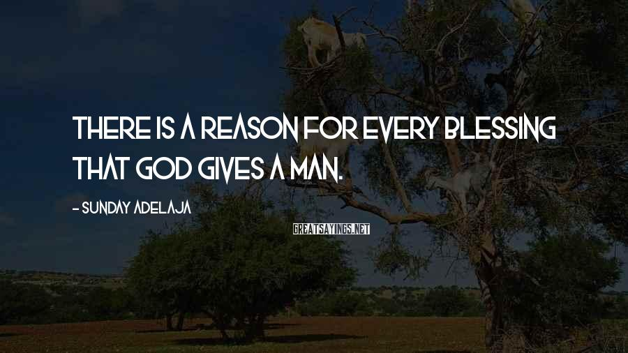 Sunday Adelaja Sayings: There is a reason for every blessing that God gives a man.