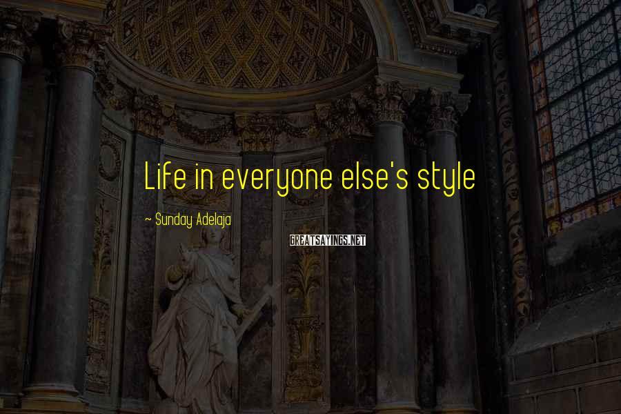Sunday Adelaja Sayings: Life in everyone else's style