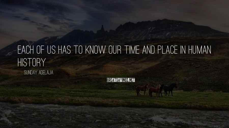 Sunday Adelaja Sayings: Each of us has to know our time and place in human history