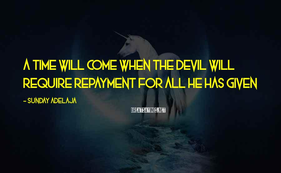 Sunday Adelaja Sayings: A time will come when the devil will require repayment for all he has given