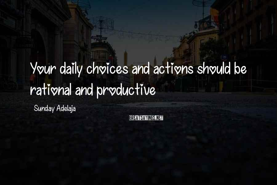 Sunday Adelaja Sayings: Your daily choices and actions should be rational and productive