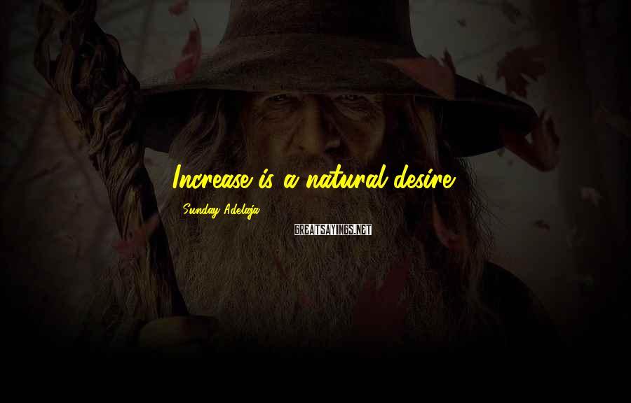Sunday Adelaja Sayings: Increase is a natural desire