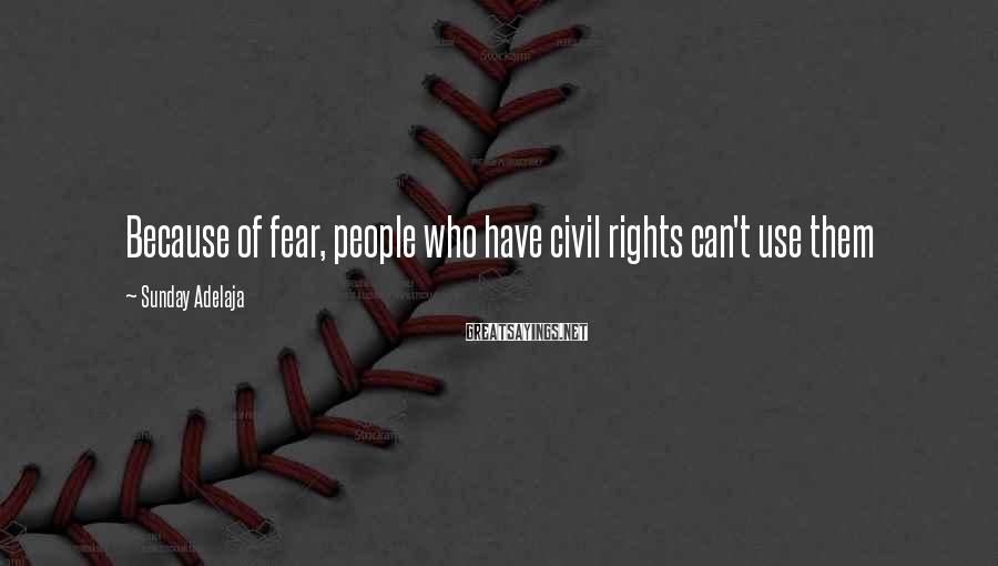 Sunday Adelaja Sayings: Because of fear, people who have civil rights can't use them