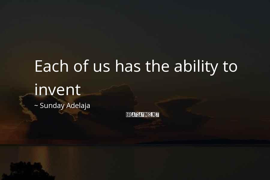 Sunday Adelaja Sayings: Each of us has the ability to invent
