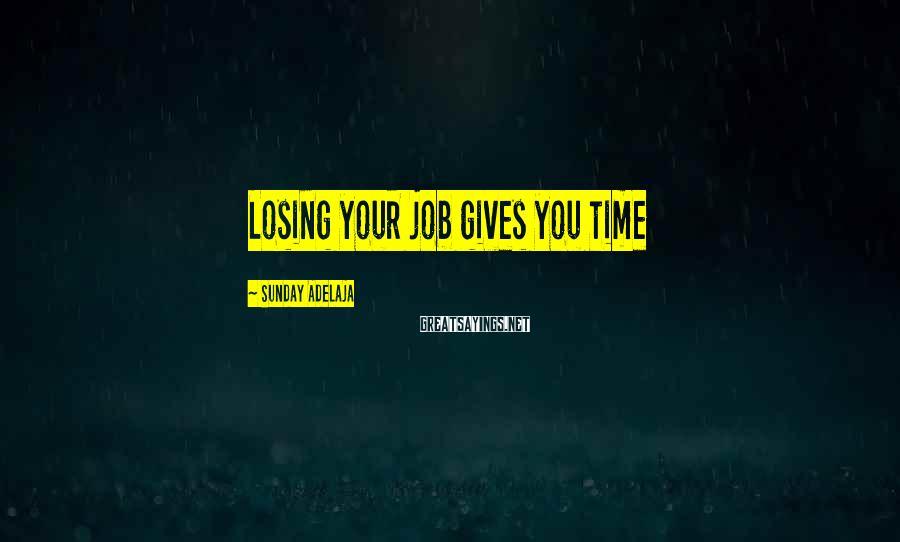 Sunday Adelaja Sayings: Losing your job gives you time