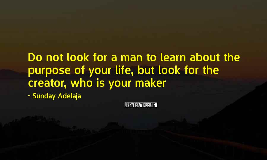 Sunday Adelaja Sayings: Do not look for a man to learn about the purpose of your life, but