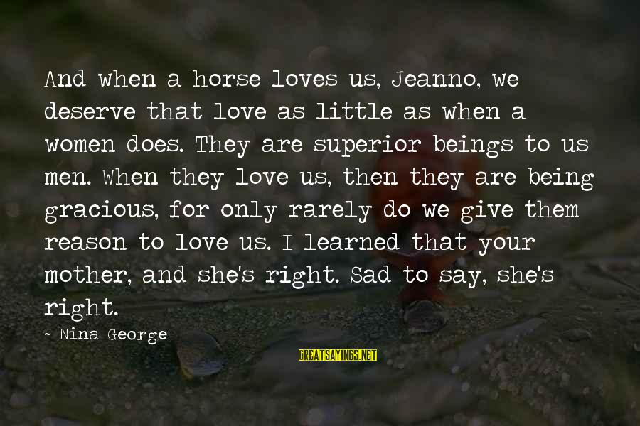 Sunday Morning Funny Sayings By Nina George: And when a horse loves us, Jeanno, we deserve that love as little as when