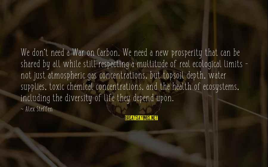 Supplies Sayings By Alex Steffen: We don't need a War on Carbon. We need a new prosperity that can be