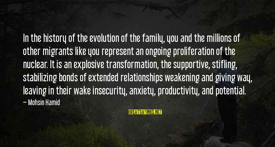 Supportive Family Sayings By Mohsin Hamid: In the history of the evolution of the family, you and the millions of other