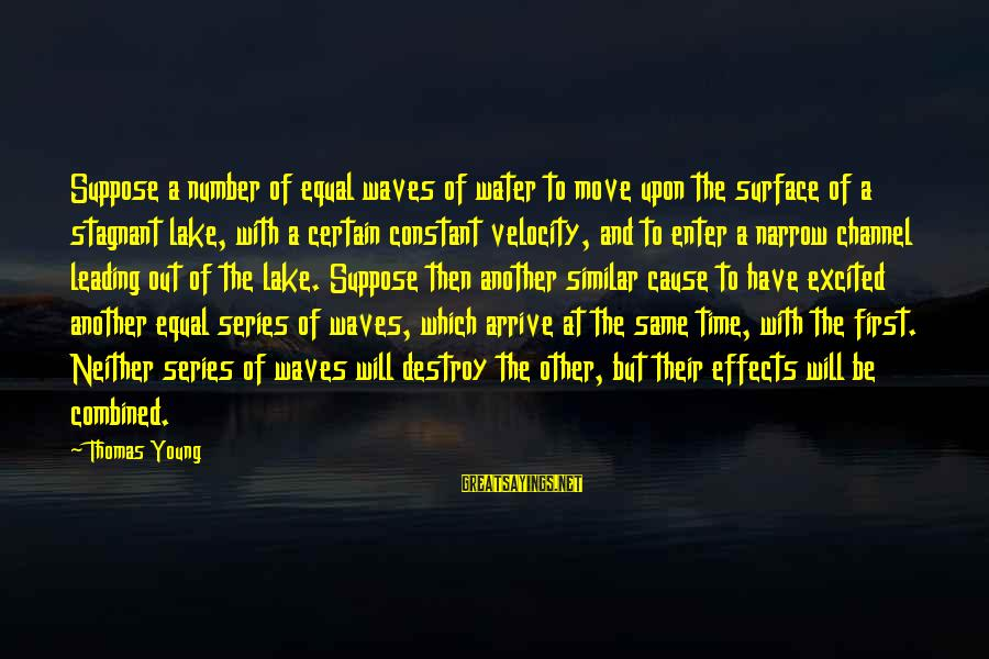 Surface Science Sayings By Thomas Young: Suppose a number of equal waves of water to move upon the surface of a