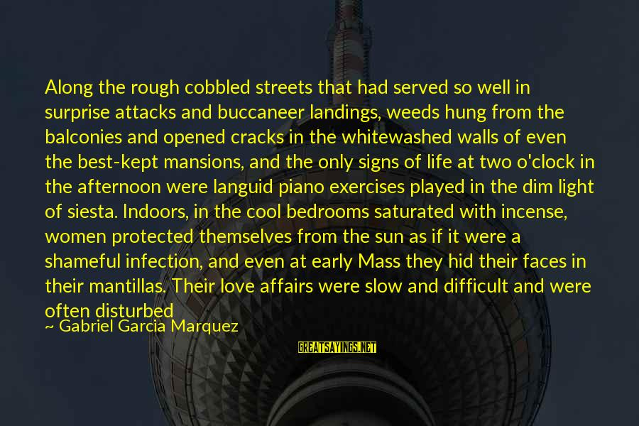 Surprise In Life Sayings By Gabriel Garcia Marquez: Along the rough cobbled streets that had served so well in surprise attacks and buccaneer